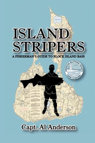 ISLAND STRIPERS: A Fisherman's Guide to Block Island from Brand: Xlibris Corporation