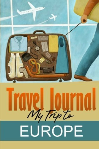 By Travel Diary Travel Journal: My Trip to Europe [Paperback] pdf epub