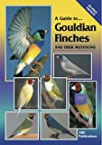 Gouldian Finches and Their Mutations (A Guide to)