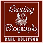 Reading Biography | Carl Rollyson