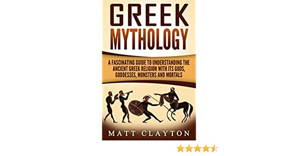 Amazon greek mythology a fascinating guide to understanding amazon greek mythology a fascinating guide to understanding the ancient greek religion with its gods goddesses monsters and mortals greek mythology fandeluxe Gallery
