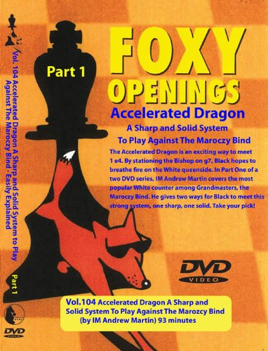 Accelerated Dragon - A Sharp and Solid System to Play Against the Marozcy Bind - Foxy Openings DVD Volume 104