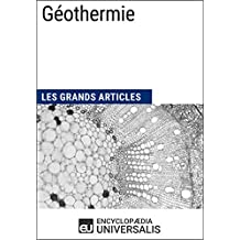 Géothermie: Les Grands Articles d'Universalis (French Edition)