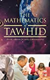 The Mathematics of Tawhid, A. K. Sayed, 1477239618