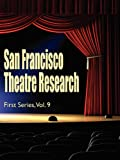San Francisco Theatre Research, First Series, , 1434434656