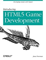 Introducing HTML5 Game Development Front Cover