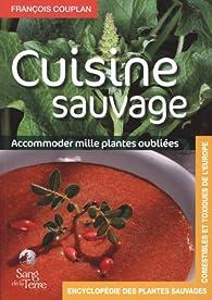 Cuisine sauvage : Accommoder mille plantes oubliées par François Couplan