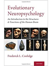 Evolutionary Neuropsychology: An Introduction to the Structures and Functions of the Human Brain