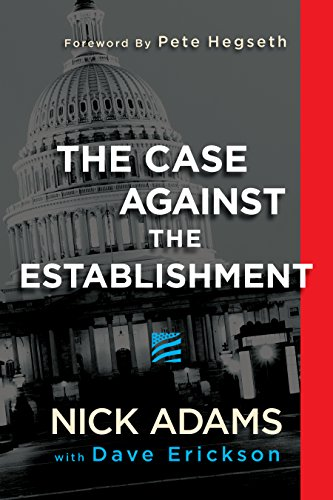 Nick Adams – The Case Against the Establishment.