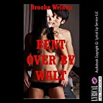 Bent over by Walt: A First Anal Sex Erotica Story | Brooke Weldon