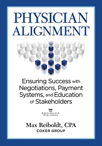 Physician Alignment: Ensuring Success with Negotiations, Payment Systems, and Education of Stakeholders Pdf