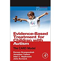 Evidence-Based Treatment for Children with Autism: The CARD Model (Practical Resources for the Mental Health Professional)