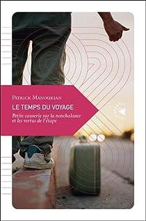Le temps du voyage : Petite causerie sur la nonchalance et les vertus de l'étape par Manoukian