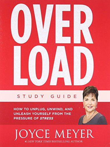Overload Study Guide: How to Unplug, Unwind, and Unleash Yourself from the Pressure of - Pocono Outlet Stores