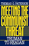 Meeting the Communist Threat, Thomas G. Paterson, 0195045327