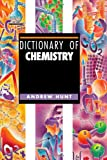 Dictionary of Chemistry, Andrew Hunt, 1579581404