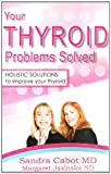 Warning that thyroid disease is far more common than originally thought, and that many thousands of people worldwide remain undiagnosed, this revealing study offers holistic guidance to recognizing and treating thyroid gland problems. With detailed g...