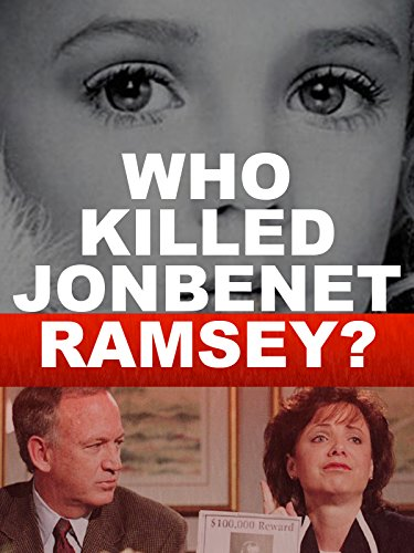 (Who Killed JonBenet Ramsey?)