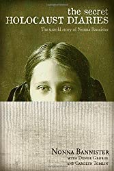 The Secret Holocaust Diaries The Untold Story of Nonna Bannister by Tyndale House Publishers, Inc.,2009] (Hardcover)