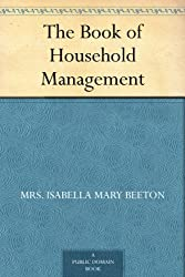 The Book of Household Management (English Edition)