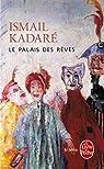 Le palais des rêves par Kadaré