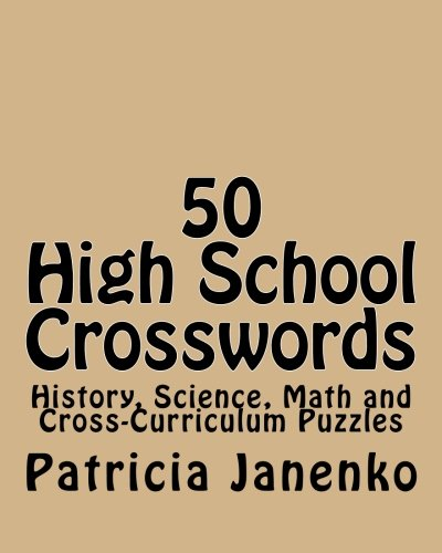 Download 50 High School Crosswords: History, Science, Math and Cross-Curriculum Puzzles ebook