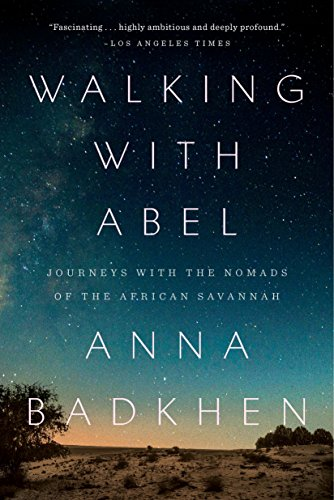 Download Walking with Abel: Journeys with the Nomads of the African Savannah Pdf