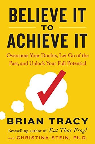 Believe It to Achieve It PDF Summary - Bryan Tracy ...