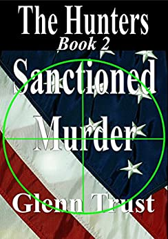 Sanctioned Murder (The Hunters Book 2) by [Trust, Glenn]