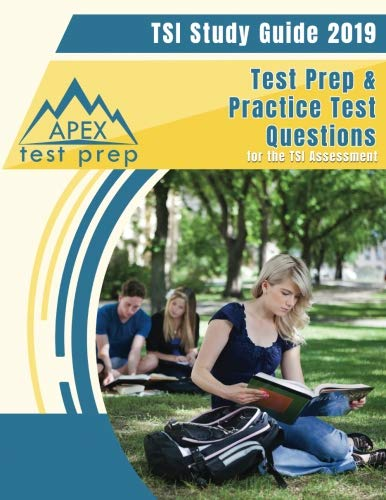 TSI Study Guide 2019: Test Prep & Practice Test Questions for the TSI Assessment