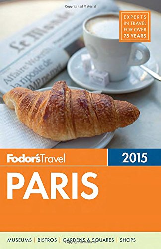 Fodor's Paris 2015 (Full-color Travel Guide)