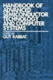Handbook of Advanced Semiconductor Technology and Computer Systems, Rabbat, Guy, 9401170584