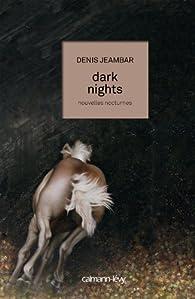 Dark nights par Denis Jeambar