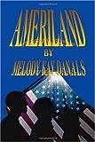 Ameriland, Melody Kay Danals, 1553957571
