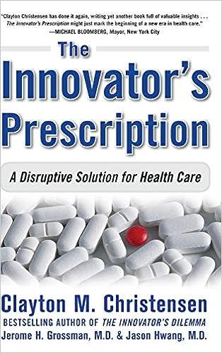 The Innovator's Prescription: A Disruptive Solution for