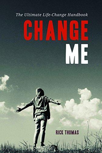 Change Me: The Ultimate Life Change Handbook