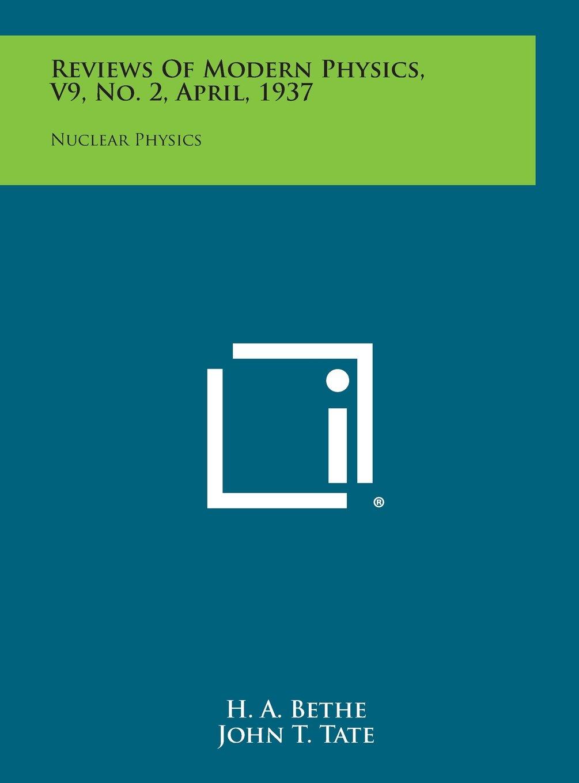 Download Reviews of Modern Physics, V9, No. 2, April, 1937: Nuclear Physics PDF