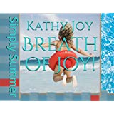 Breath of Joy!: Simply Summer