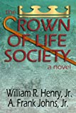 The Crown of Life Society - a novel