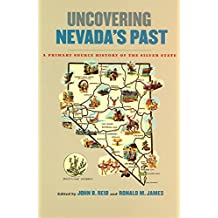 Uncovering Nevada's Past: A Primary Source History of the Silver State