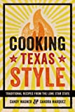 Cooking Texas Style, Candy Wagner and Sandra Marquez, 029274773X