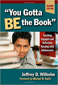 Book You Gotta be the Book: Teaching Engaged and Reflective Reading with Adolescents (Language and Literacy)