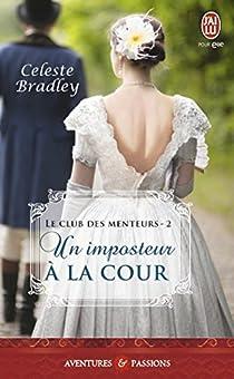 Le club des menteurs, tome 2 : Un imposteur à la cour par Bradley