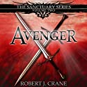 Avenger: The Sanctuary Series, Volume Two Audiobook by Robert J. Crane Narrated by Wayne Thompson