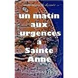 Un matin aux urgences à Sainte-Anne: conte pour ne peut-être pas dormir (French Edition)