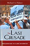 The Last Crusade, Michael A. Palmer, 1597971650