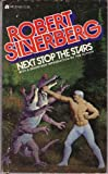 Next Stop, the Stars, Robert A. Silverberg, 0441574203