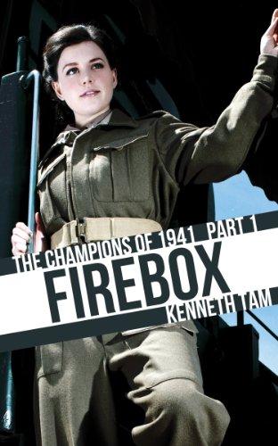Firebox Parts - Firebox: The Champions of 1941 - Part 1