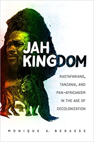 Jah Kingdom Rastafarians Tanzania And Pan Africanism In The Age
