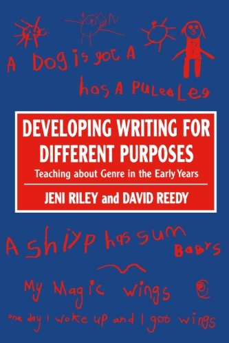 Developing Writing for Different Purposes: Teaching about Genre in the Early Years